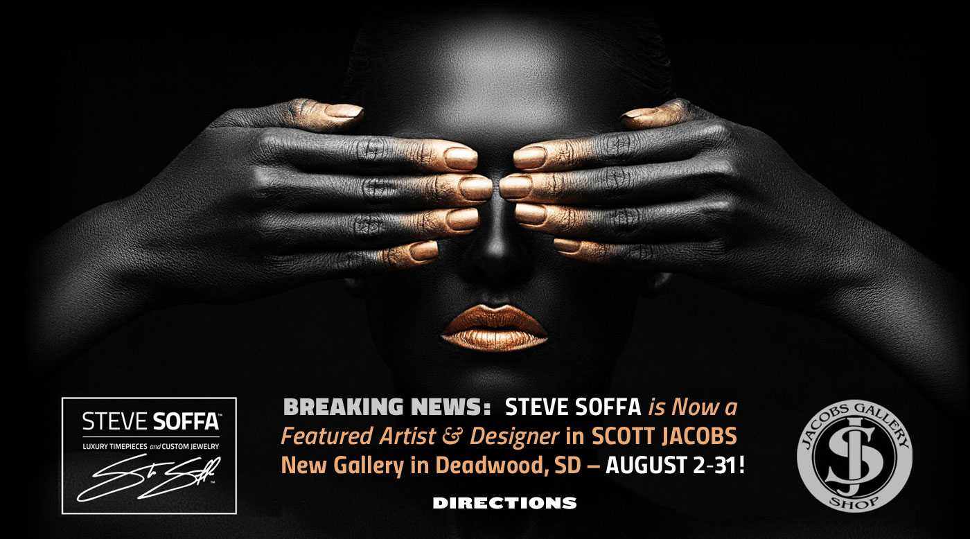 We've Moved - August 2-31, 2017 Steve Soffa will be a featured artist at Scott Jacobs Gallery in Deadwood SD